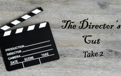 The Director's Cut – Take 2