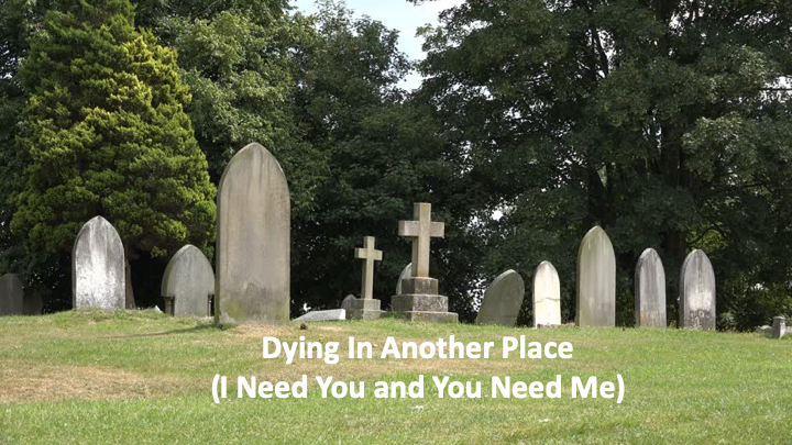 Dying in Another Place